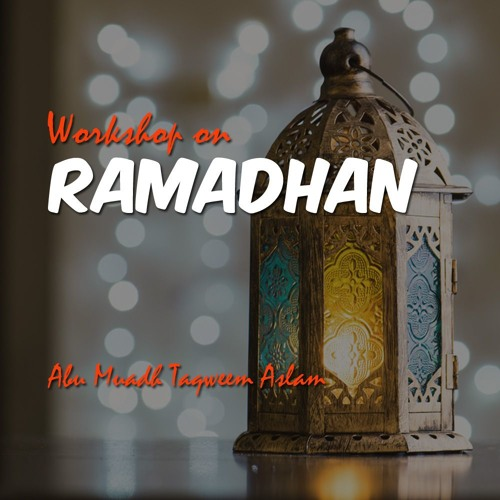 Workshop on Ramadhan