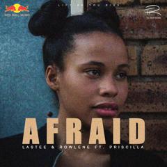 Afraid( Feat. Priscilla)