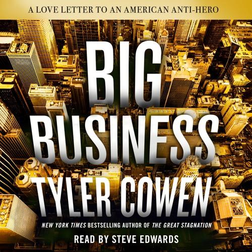 Big Business by Tyler Cowen, audiobook excerpt