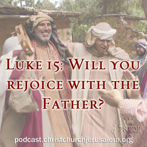 Luke 15: Will you rejoice with the Father?