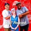 Sup? Ep. 57 - Watch the Intern Show / (ft. Mic Nguyen & Julian G)