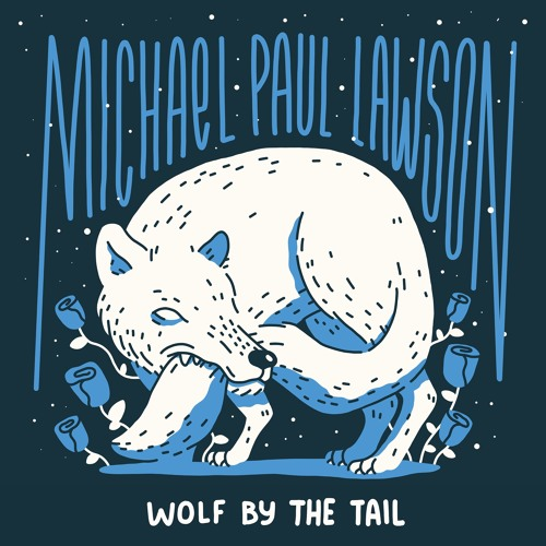 Wolf By The Tail by Michael Paul Lawson