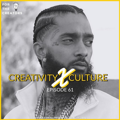 Creativity x Culture - The Nipsey Hussle Legacy, Bossin up like Beyonce, Coachella's Sunday Service, Drakes UK Citizenship and more!
