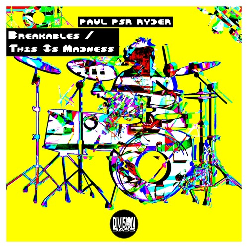 Breakables & This Is Madness By paul psr ryder