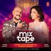 Tumhe Apna Banane Ka Chand Chhupa From T Series Mixtape Vishal Dadlani Neeti Mohan Mp3