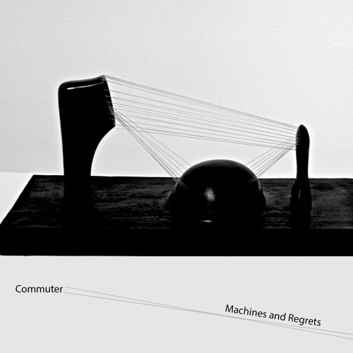 Preview / Commuter - Machines and Regrets / Releases 19th April 2019