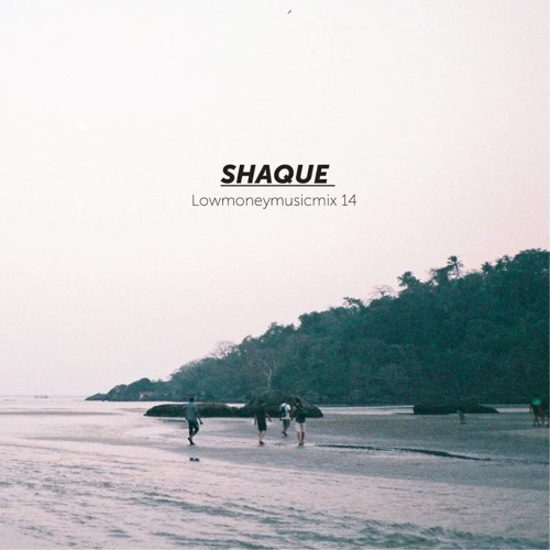 LOWMONEYMUSICMIX 14 - Shaque