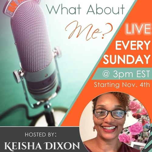 What About Me? Ep 21 ft. Kimberly McLemore