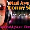 Mui Aye Tor Honny Singh - Dusmanta Suna ( Sambalpuri Remix ) Dj IS SNG