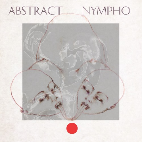ABSTRACT NYMPHO:STATIC EP PREVIEW