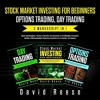 Stock Market Investing for Beginners, Options Trading, Day Trading: Best Strategies & Tactics to Bec