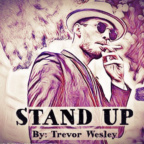 Stand Up - By Trevor Wesley