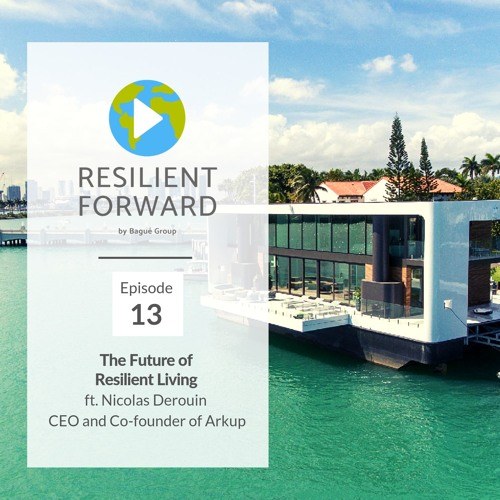 The Future of Resilient Living ft. Nicolas Derouin , CEO and Co-founder of Arkup