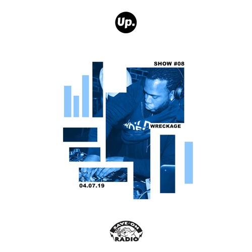 Up. Radio Show #08 featuring Wreckage