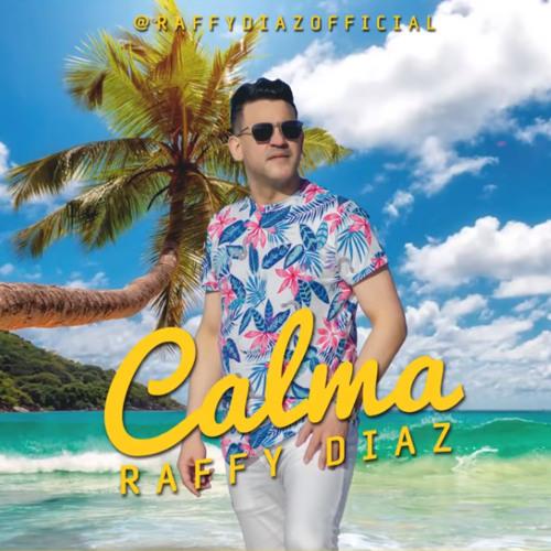 Raffy Diaz - Calma @CongueroRD @JoseMambo
