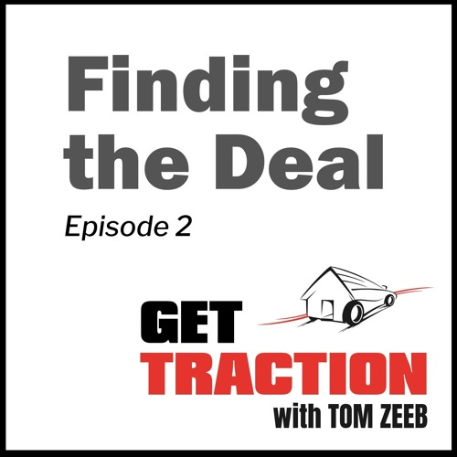 Ep. 2 - Finding the Deal