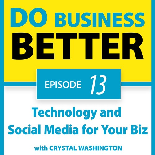 13 - Technology and Social Media for Your Biz
