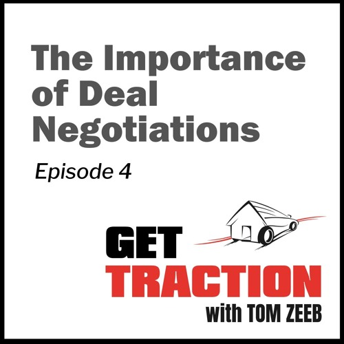 Ep. 4 - The Importance of Deal Negotiations