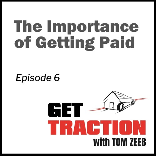Ep. 6 - The Importance of Getting Paid