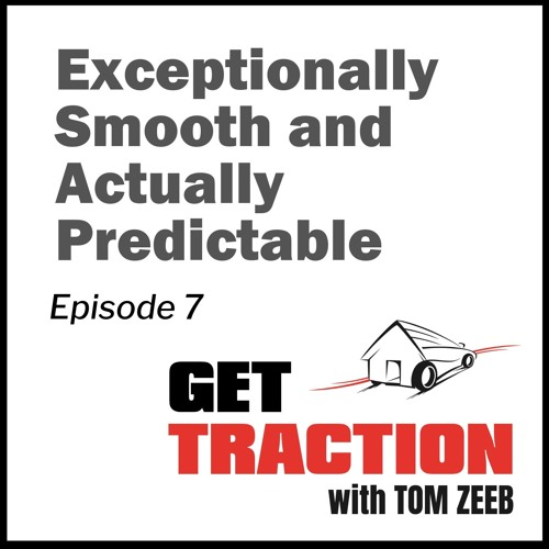 Ep. 7 - Exceptionally Smooth and Actually Predictable