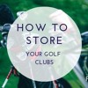 Fred Sines | How to Store Your Golf Clubs