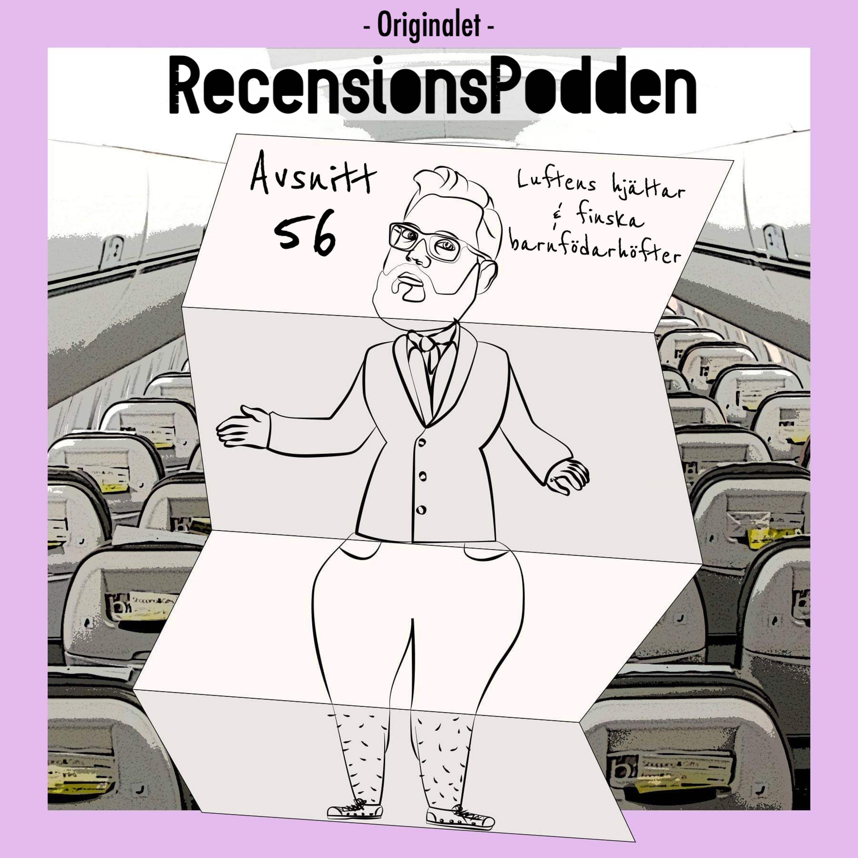 Avsnitt 56 - Luftens hjältar & finska barnfödarhöfter