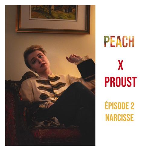 Peach X Proust - Épisode 2 : Narcisse