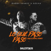 Daddy Yankee X Ozuna - Lo Que Paso Paso (Ballesteros Remix)