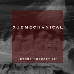 Jezgro Podcast 001 - Submechanical