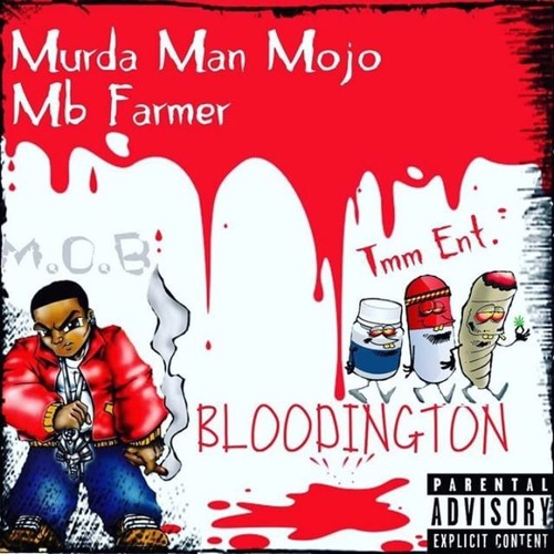 Murda Man MoJo - Bloodington (Feat. MB Farmer, Bando)