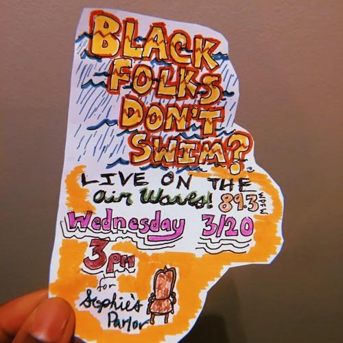 Black Folks Don't Swim? Theme + Sophie's Parlor Interview