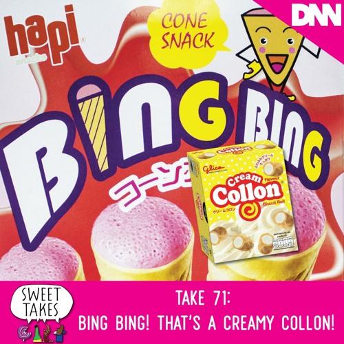 Take 71: Bing Bing! That's a Creamy Collon!