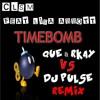 CLSM Feat. Lisa Abbott - Timebomb (Que & Rkay VS DJ Pulse 2019 Remix) [MASTER]