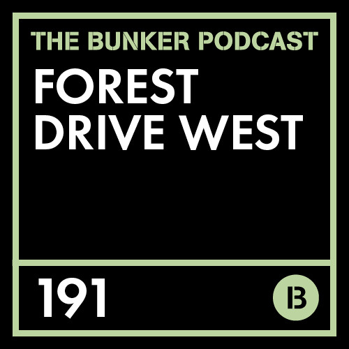The Bunker Podcast 191: Forest Drive West
