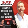 Anarchy and Liberty with Jeff Berwick