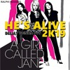 Ralphi Rosario A Girl Called Jane - Hes Alive 2K19 (Deejay Toinha PVT) BUY NOW