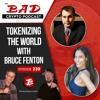 Tokenizing The World With Bruce Fenton