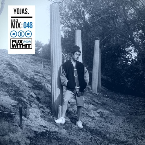FUXWITHIT Guest Mix: 046 - yojas.