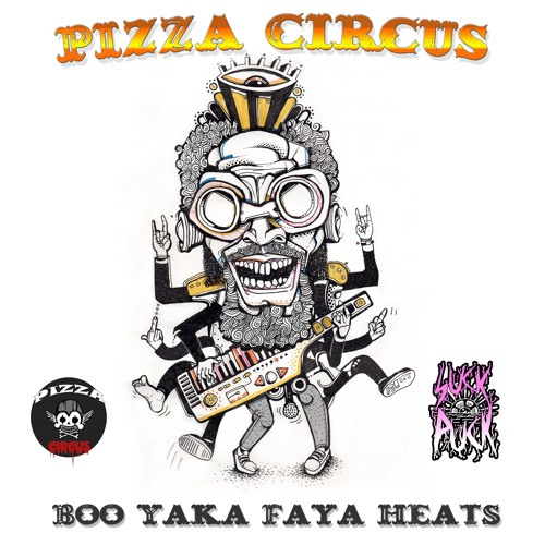 Pizza Circus - Boo Yaka Faya Heats [EP] 2019
