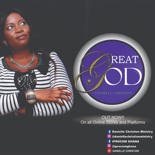 Danielle Christian GREAT GOD (Prod by Joeytunz)