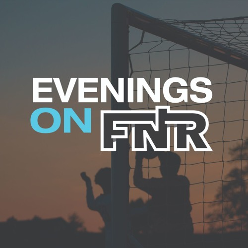 Evenings On FNR  | 9 April 2019 | FNR Football Nation Radio