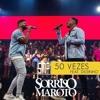 Sorriso Maroto, Dilsinho - 50 Vezes (Ao Vivo)