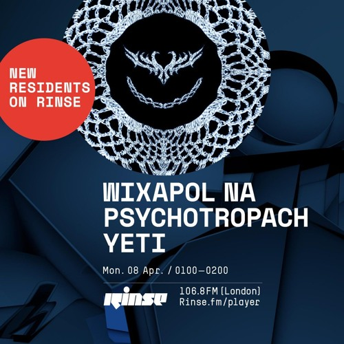 Wixapol na Psychotropach Yeti - 8th April 2019 by Rinse FM