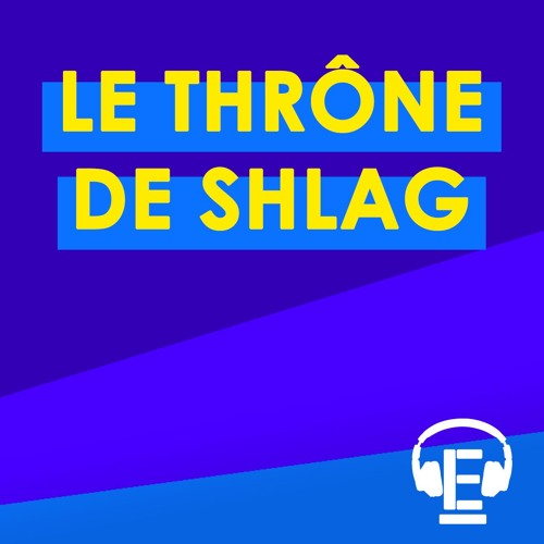 """""""Le thrône de Shlag"""""""