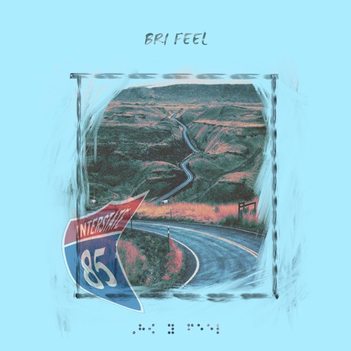 BRI FEEL - 85 (prod. by Z. Will of Blu Majic Beat Co.)