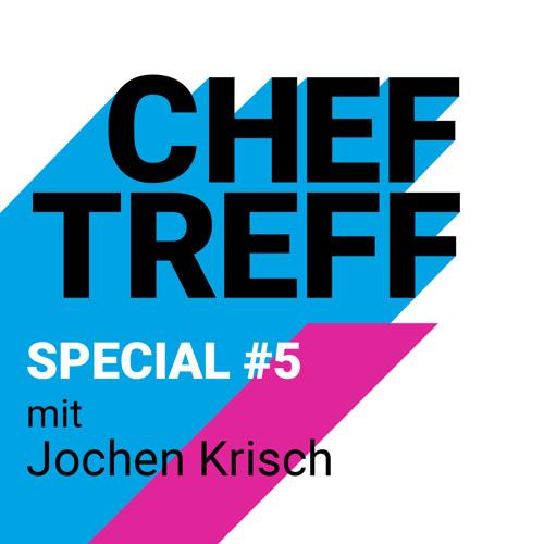 """""""Chancen ohne Ende"""" - Die Story hinter der K5 // ChefTreff Special mit Jochen Krisch"""