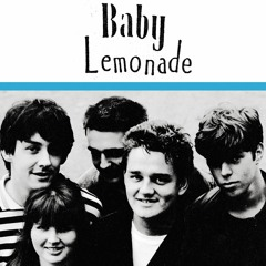 Baby Lemonade - All Down to You