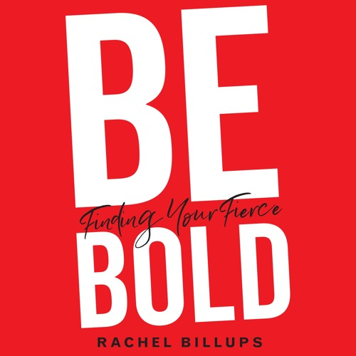 """Be Bold"" written and read by Rachel Billups"