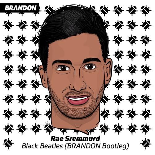 Rae Sremmurd - Black Beatles (BRANDON Bootleg) by BRANDONSOUNDS