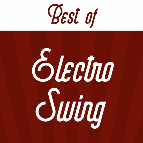 Electro Swing - Best Of